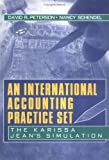 An International Accounting Practice Set : The Karissa Jean's Simulation, Peterson, David R. and Schendel, Nancy, 0789060043