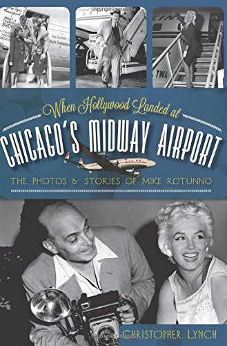 When Hollywood Landed at Chicago's Midway Airport: The Photos & Stories of Mike - Chicago Illinois Airports
