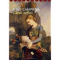 Canti Orfici (I Grandi Classici della Letteratura Italiana)