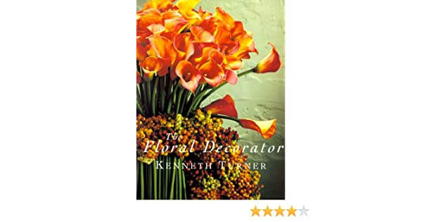The Floral Decorator Kenneth Turner Marie Louise Avery