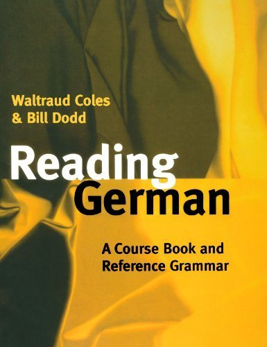 Reading German: A Course Book and Reference Grammar 1st edition by Coles, Waltraud, Dodd, Bill (1998) Paperback