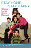 Stay Home, Stay Happy, Rachel Campos-Duffy, 0451228073