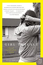 Girl Trouble: Stories (P.S.)