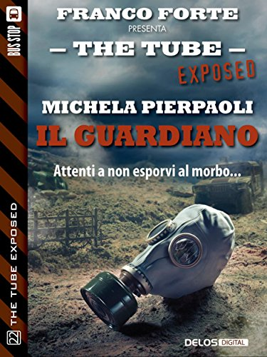 il-guardiano-the-tube-exposed-italian-edition
