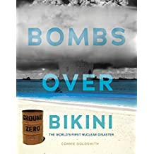 Bombs over Bikini: The World's First Nuclear Disaster