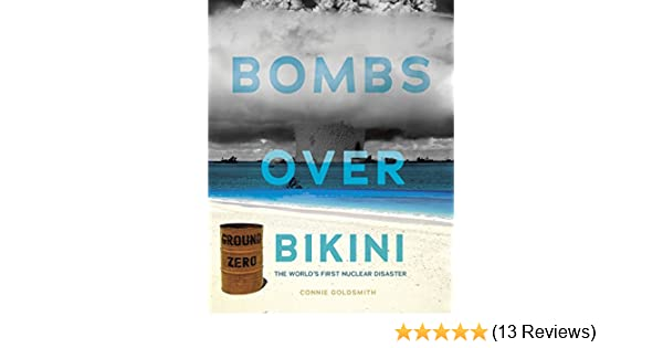 Bombs over Bikini  The Worlds First Nuclear Disaster (Nonfiction - Young Adult)