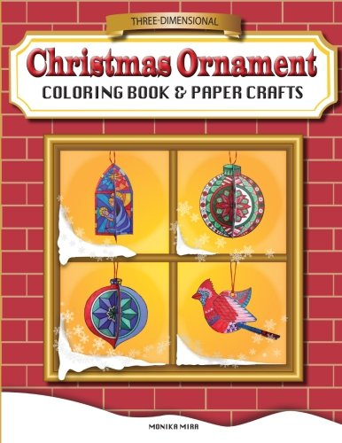 Three-Dimensional Christmas Ornament Coloring Book & Paper Crafts (Ornaments Wow Christmas)