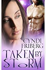 Taken by Storm (Beyond Ontariese Book 1) Kindle Edition