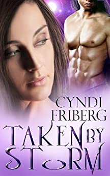 Taken by Storm (Beyond Ontariese Book 1) by [Friberg, Cyndi]