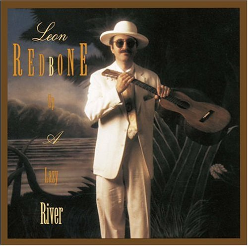 Up A Lazy River (Best Of Leon Redbone)