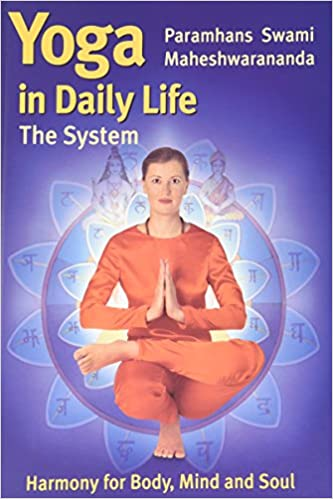 Yoga In Daily Life The System Paramhans Swami Maheshwarananda 9783850520003 Amazon Com Books