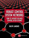 Robust Control System Networks