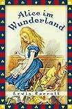 Alice im Wunderland - vollständige Ausgabe