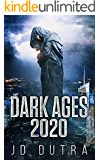Dark Ages: 2020: A Post Apocalyptic/Dystopian Thriller (Dark Ages Series Book 1)
