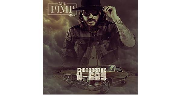 Chatarra de N-Gas [Explicit] de Mr. Pimp Music featuring Go ...