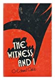 The Witness and I, Clubb, O. Edmund, 0231038593
