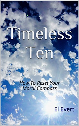 Timeless Ten: How To Reset Your Moral Compass