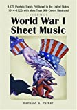 World War I Sheet Music: Volume 1, Bernard S. Parker, 0786427981