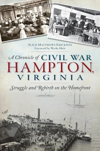 A Chronicle of Civil War Hampton, Virginia:: Struggle and Rebirth on the Homefront (Civil War Series) by Alice Erickson - Mall Virginia Hampton