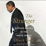 The Stranger: Barack Obama in the White House   Chuck Todd