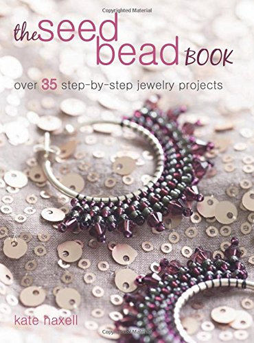 Book Beads (The Seed Bead Book: Over 35 step-by-step projects made with modern beads)