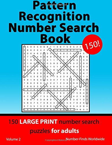 Pattern Recognition Number Search Book: 150 large print number search puzzles for adults (Pattern Recognition Number Search Book's) (Volume 2) pdf