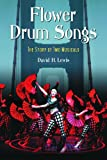 Flower Drum Songs, David H. Lewis, 0786422467