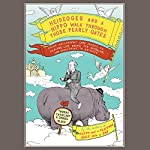 Heidegger and a Hippo Walk Through Those Pearly Gates | Thomas Cathcart