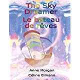 The Sky Dreamer / Le Bateau de Rêves (French Edition)