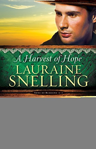 A harvest of hope song of blessing book 2 kindle edition by a harvest of hope song of blessing book 2 by snelling fandeluxe Ebook collections