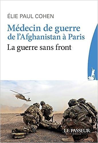 Médecin de guerre, de l'Afghanistan à Paris de Elie paul Cohen 2016