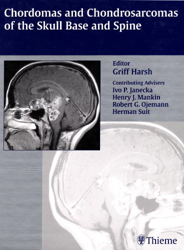 Chordomas and Chondrosarcomas of the Skull Base and Spine (1st 2003) [Harsh]