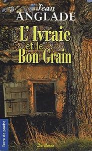 """Afficher """"L'ivraie et le bon grain"""""""