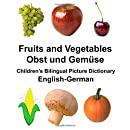 English-German Fruits and Vegetables/Obst und Gemüse Children's Bilingual Picture Dictionary (FreeBilingualBooks.com)