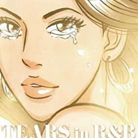 TEARS in R&B~泣いた分だけ幸せになれるR&B