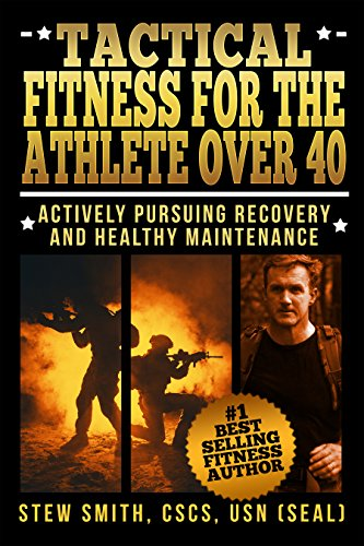 Tactical Fitness For The Athlete Over 40: Actively Pursuing Recovery and Maintenance