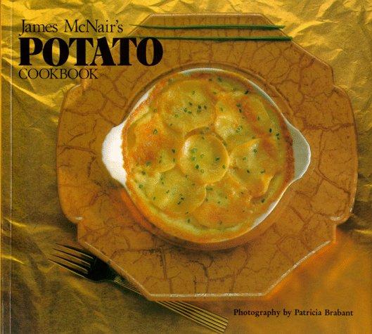 James McNair's Potato Cookbook by James McNair