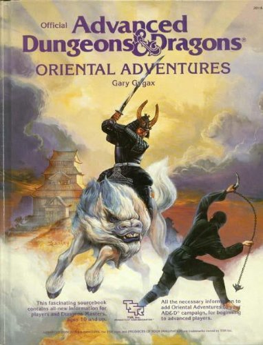 (Oriental Adventures: The Rulebook for AD&D Game Adventures in the Mystical World of the Orient (Official Advanced Dungeons & Dragons))