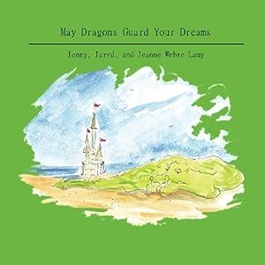 May Dragons Guard Your Dreams