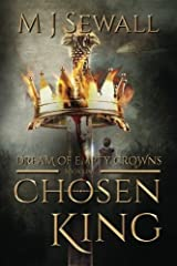 Chosen King Book 1: Dream Of Empty Crowns: Volume 1 by M J Sewall (2015-07-13) Paperback