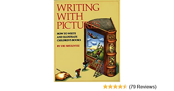 Amazon writing with pictures how to write and illustrate amazon writing with pictures how to write and illustrate childrens books 9780823059355 uri shulevitz books fandeluxe Gallery