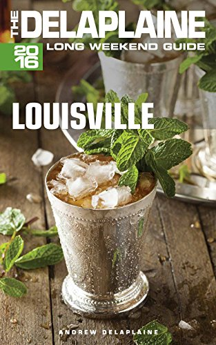 INSTALL LOUISVILLE - The Delaplaine 2016 Long Weekend Guide (Long Weekend Guides). hotel great protects permiso nuevo Moritz