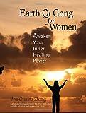 img - for Earth Qi Gong for Women: Awaken Your Inner Healing Power book / textbook / text book