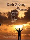 Earth Qi Gong for Women: Awaken Your Inner Healing Power