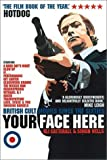 img - for Your Face Here: British Cult Movies Since the Sixties book / textbook / text book