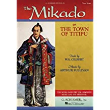 The Mikado: or The Town of Titipu Vocal Score