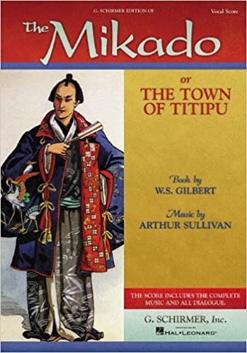The Mikado or The Town of Titipu Vocal Score
