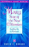 Mary, Star of the New Millennium, David E. Rosage, 0892839945