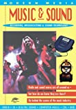 Music and Sound: recording, broadcasting & sound technology - radio, TV, digital sound, computer music, cds, dvd (Modern Media Series - Snapping Turtle Guides)