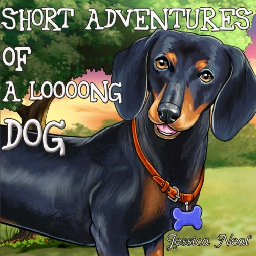 Download Short Adventures of a loooong Dog: Children's Book about Funny Long Dog's Adventure in the Park PDF